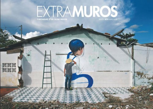 9782862277493: Extramuros: Chroniques d'un globe-painter (Arts urbains - Alternatives)