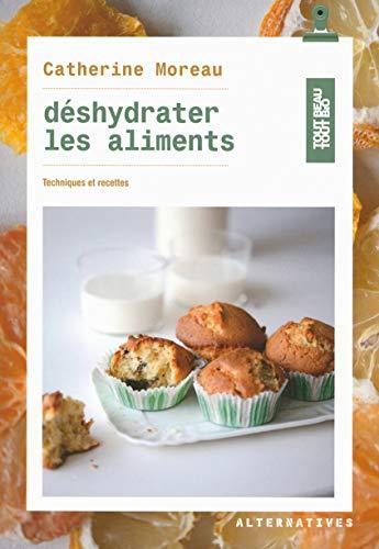 9782862277882: Déshydrater les aliments: Techniques et recettes