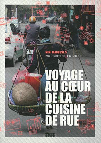 9782862278070: Voyage au coeur de la cuisine de rue: Ma cantine en ville