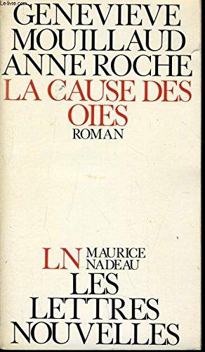 9782862310091: La Cause des oies (Les Lettres nouvelles)