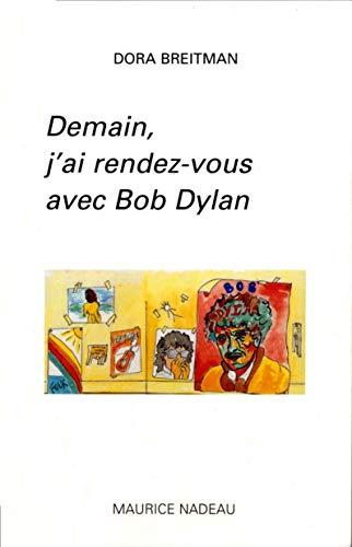 9782862312255: Demain, j'ai rendez-vous avec Bob Dylan