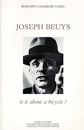 Joseph Beuys: Is it about a bicycle?: BEUYS, Joseph]. LAMARCHE-VADEL,