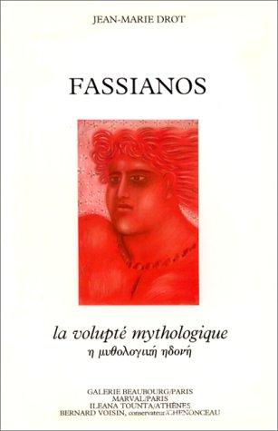 Fassianos: La volupté mythologique = He mythologike: Jean-Marie Drot