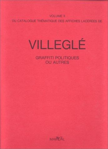 9782862340432: Catalogue thématique des affiches lacérées de Villeglé -volume 2-. Graffiti politiques ou autres