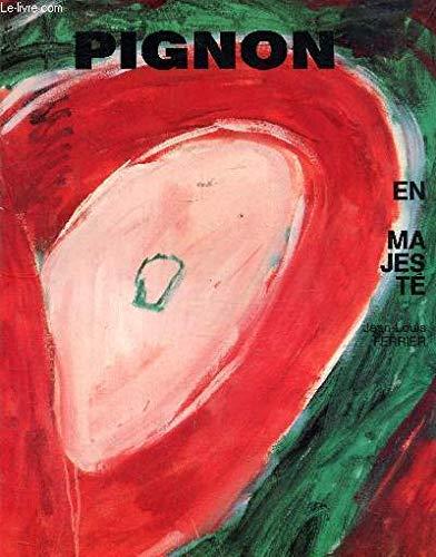 Pignon En Majeste: Pignon, Edouard] Ferrier, Jean-Louis