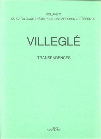 Villeglé : Catalogue thématique des affiches lacérées.------- Volume 10...