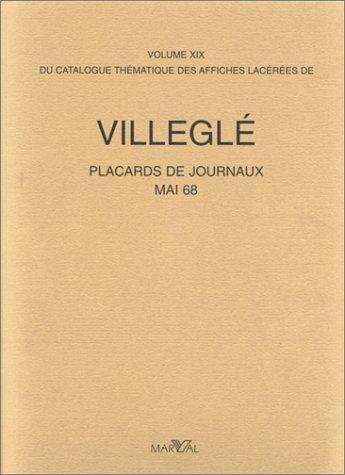 9782862340906: Catalogue thématique des affiches lacérées de Villeglé -volume19-. Placards de journaux, mai 68