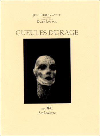 Gueules d'orage: Nouvelles (French Edition) (2862341312) by Cannet, Jean-Pierre