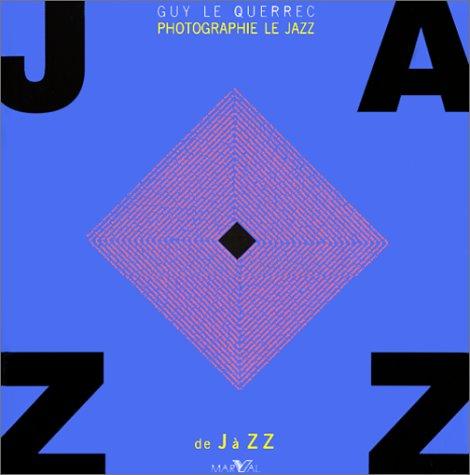 Jazz de Jazz: Le Querrec, Guy