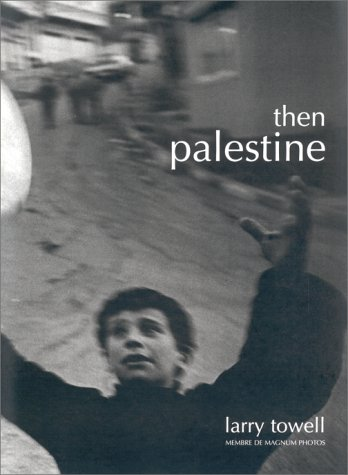 9782862342535: Then Palestine: Photographs by Larry Towell