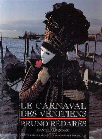 Le carnaval des và nitiens [Jan 01,: Bruno Rà darÃ