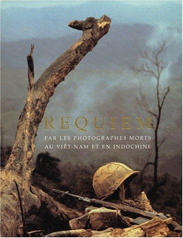 9782862342733: REQUIEM. Par les photographes morts au Viet-Nam et en Indochine
