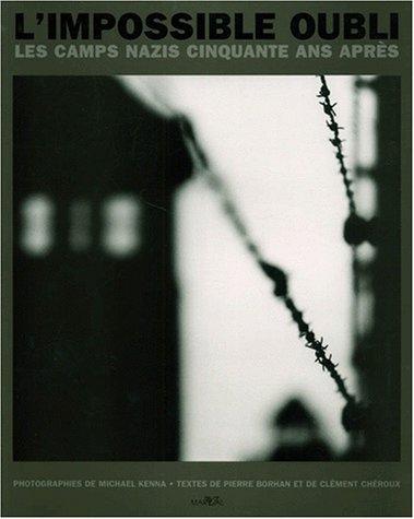 9782862343266: L'impossible oubli: Les camps nazis cinquante ans après (French Edition)