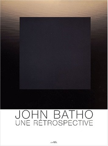 John Batho, une rétrospective Batho, John et Cheval, François