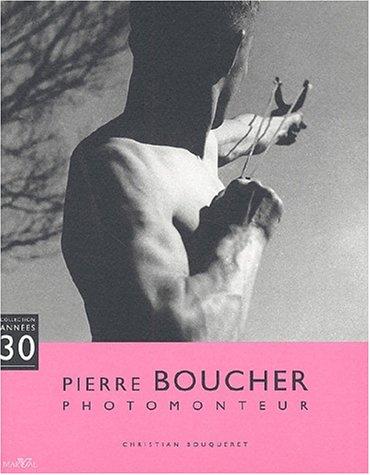 9782862343679: Pierre Boucher, photomonteur