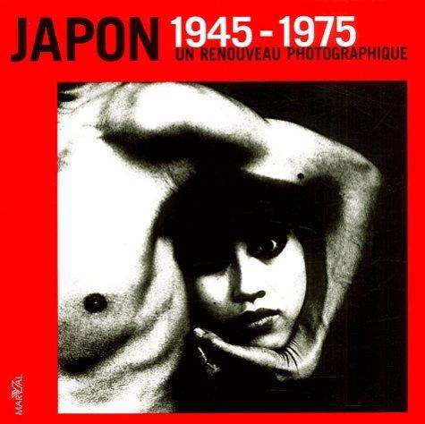 Japon 1945-1975. Un renouveau photographique Martel, Xavier