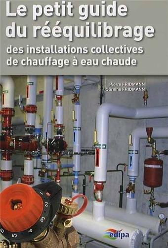 9782862431079: Le petit guide du r��quilibrage des installations collectives de chauffage � eau chaude du secteur r�sidentiel
