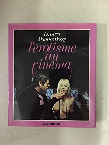 L'érotisme au cinéma: Lo Duca Maurice Bessy