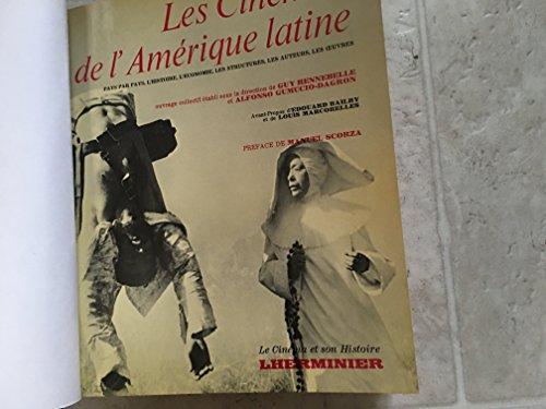 Les cinémas d'Amérique Latine. Pays par pays, l'histoire, l'é...
