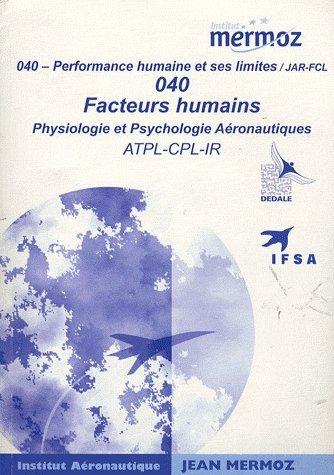 9782862480183: 040 - Performance humaine et ses limites / JAR--FCL : Facteurs humains : Physiologie et Psychologie Aéronautiques