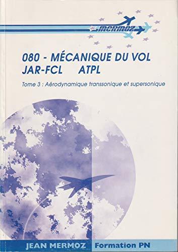 9782862484075: Mécanique du vol JAR-FCL ATPL : Tome 3, Aérodynamique transsonique et supersonique