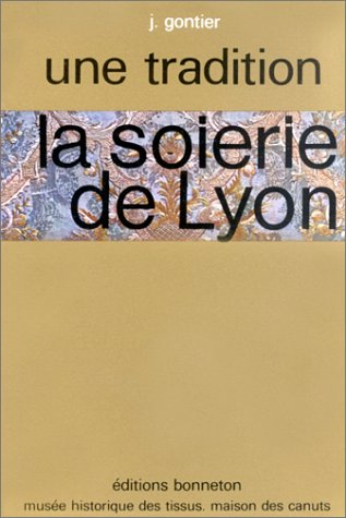 9782862530048: La soierie de Lyon (Collection Une tradition ; 3) (French Edition)