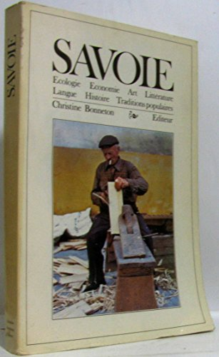 9782862530062: Savoie: Ecologie, economie, art, litterature, langue, histoire, traditions populaires (Encyclopedies regionales) (French Edition)