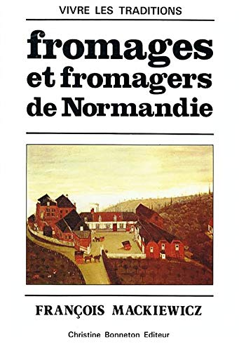 9782862530437: Fromages et fromagers de Normandie (Vivre les traditions) (French Edition)