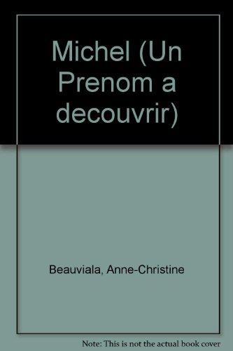 Michel (Un Prenom a decouvrir) (French Edition): Beauviala, Anne-Christine