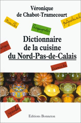 9782862531410: Dictionnaire de la cuisine du Nord-Pas-de-Calais (French Edition)