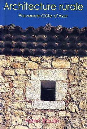 9782862531991: Architecture rurale: Provence-Cote d'Azur : Alpes-de-Haute-Provence, Alpes-Maritimes, Bouches-du-Rhone, Var, Vaucluse (Collection Architecture et mobilier) (French Edition)
