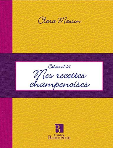 9782862533742: Cah.24 Mes Recettes Champenoises
