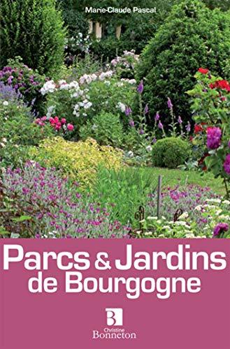 Parcs & Jardins de Bourgogne: Marie-Claude Pascal