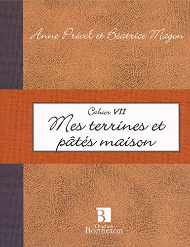 9782862534558: Mes terrines et pâtés maison (Cahiers de cuisine)