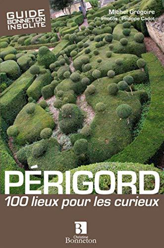 9782862534930: Perigord 100 lieux pour les curieux