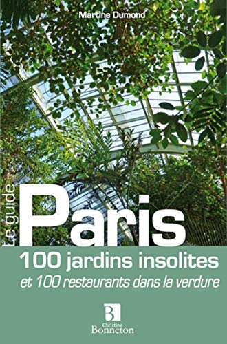 9782862534978: Paris 100 jardins insolites 100 restaurants ds la verdure
