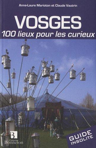 9782862535302: Vosges : 100 lieux pour les curieux (Guide Bonneton insolite)