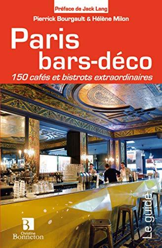 PARIS BARS DECO 150 CAFES ET BISTROTS: BOURGAULT MILON