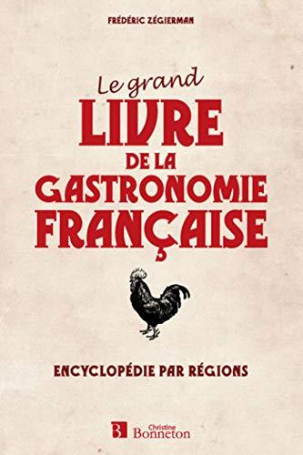 GRAND LIVRE DE LA GASTRONOMIE FRANCAISE: ZEGIERMAN FREDERIC