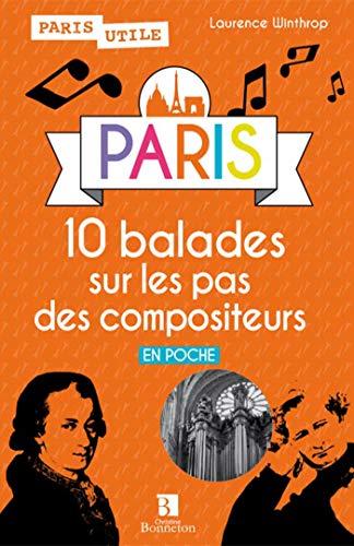 PARIS 10 BALADES SUR LES PAS DES COMPOSI: WINTHROP LAURENCE