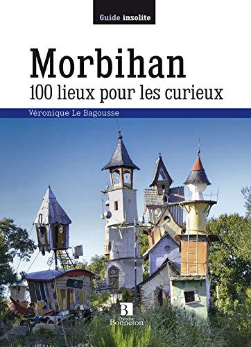 MORBIHAN 100 LIEUX POUR LES CURIEUX: BAGOUSSE LA VERONIQU