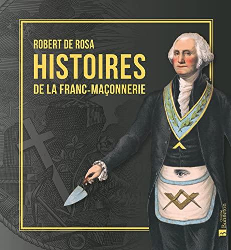 9782862538914: Histoire de la Franc-Maçonnerie