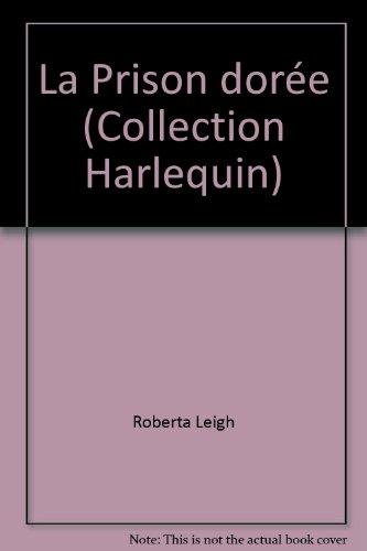 9782862590240: La Prison dorée (Collection Harlequin)