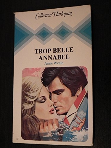 9782862590851: Trop belle Annabel (Collection Harlequin)