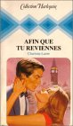9782862593753: Afin que tu reviennes : Collection : Collection harlequin n� 266