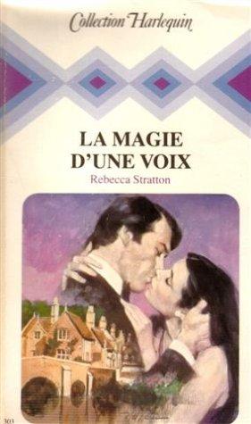 9782862593920: La magie d'une voix : Collection : Collection harlequin n� 303