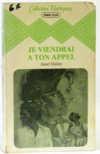 9782862596112: Je viendrai � ton appel (Collection Harlequin)