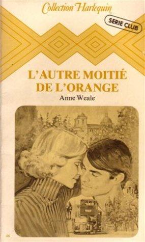 L'autre moitié de l'orange : Collection : Anne Weale