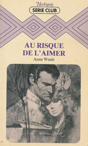 9782862596808: Au risque de l'aimer : Collection : Harlequin série club n° 81