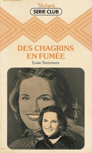 9782862597027: Des chagrins en fum�e : Collection : Harlequin S�rie club n� 103